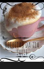 Receitas Da Tia Lulli :3 by LuizaBasssani