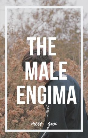 The Male Enigma by meee_gan