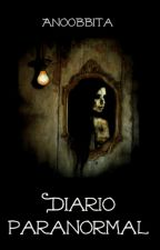 Diario paranormal by anoobbita
