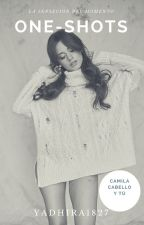 One shots -Camila Cabello y tú by Yadhira1827
