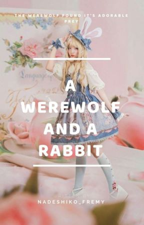 A Werewolf And A Rabbit by sakura_gurl