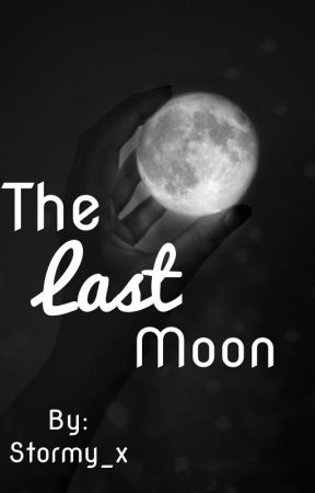 The Last Moon by Stormy_x