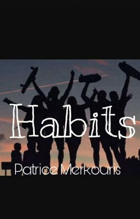 Habits by patricemerkouris