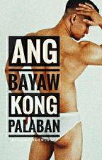 Ang Bayaw Kong Palaban [BxB] [Mature] by jockwonderlust