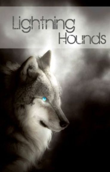 Lightning Hounds by Divergent_Author