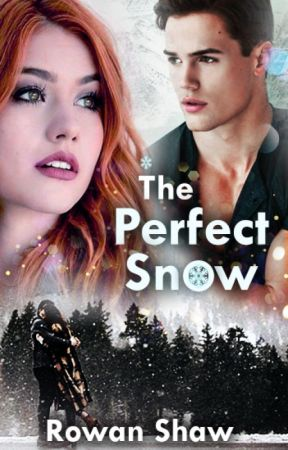 The Perfect Snow by RowanShaw