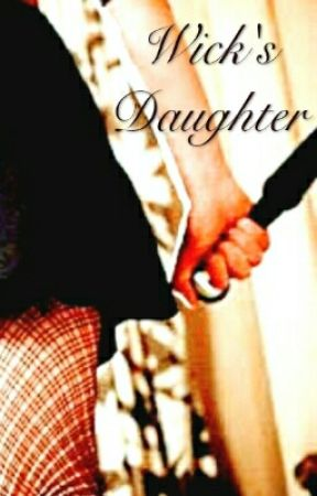 Wick's Daughter  (John Wick fan fiction) by Trouble_Maker_271
