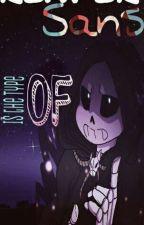 Reaper!Sans is the type of....... by -SuneKitsune-