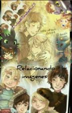 Relacionando Imágenes  by DulceElizabeth23