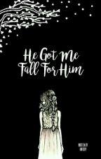 He Got Me Fall For Him by febbynathaliad