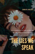 The Lies We Speak by cookiemonsta216