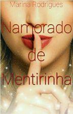 Namorado de Mentirinha (Revisando) by MarinaRodriguesS2
