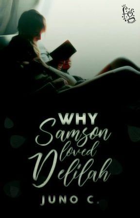 Why Samson Loved Delilah  by westbounds