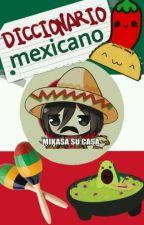 Diccionario mexicano by soyunpandah