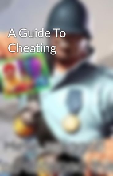 A Guide To Cheating by sociall_xperiment
