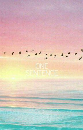 One Sentence by GoldenTongueGirl