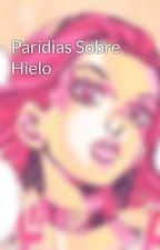 Paridias Sobre Hielo by acosta98765