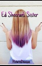 Ed Sheeran's Sister (Discontinued) by PotatoDemon