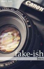 fake-ish :: bws by mlouisesimps