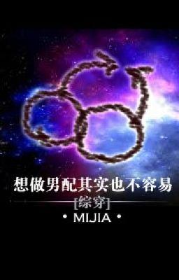 Đọc truyện Muốn làm nam phụ kỳ thực cũng chẳng dễ gì - Mijia