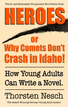 Heroes - or: Why Comets Don't Crash in Idaho! by ThorstenN