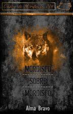 Mordisco Sobre Mordisco (Saga Unión de Mordisco 01) by AlmaBravo