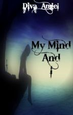 My Mind And I by Diva_angel