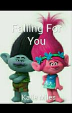 Trolls: Falling For You (Temporarily On Hold) by smileybaileyxxx