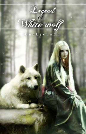 Legend of White wolf by luckycharm12lc