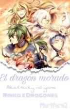 El dragón morado //Akatsuky no yona// *Rinka x Dragones* by Marifera2