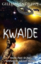 Kwaide (The Ammonite Galaxy, Volume Two) by Timeslice