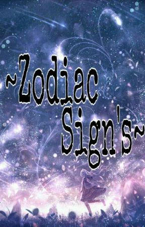 ~Zodiac Sign's~ by Galactic_Blueberry