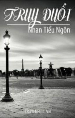 Đọc truyện TRUY ĐUỔI - Nhan Tiểu Ngôn
