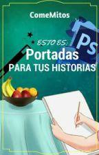 Portadas Para Tus Historias ©- ComeMitos by ComeMitos