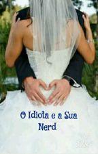 O idiota e sua nerd🌙 [Editando] by LimaLary24