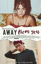 Away From You ✦ Aaron Carpenter [Book Two] by unicorniuns