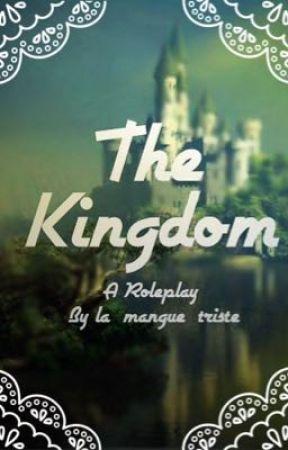 The Kingdom (a roleplay) by la_mangue_triste