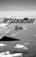 RELATIONSHIP RULE (inspired by iDangs) by Queeniesasa