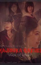 Majisuka Gakuen || Magic of School by RenaAnisa_Azahra