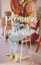 pleasures in my neighborhood | spg by slackerdudever