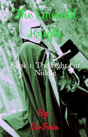 The Emerald Knight Book 1: The Fight for Niddle by SirFerin