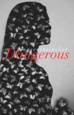 Dangerous//Ed Sheeran by GingerNineIncher