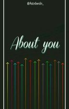 About You by Astrdwrdn_