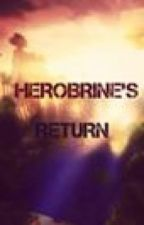 Herobrines Return by Lawlwritesthings