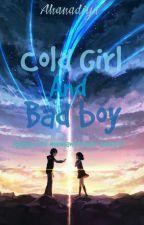Cold Girl And Bad Boy by Ahanadiya