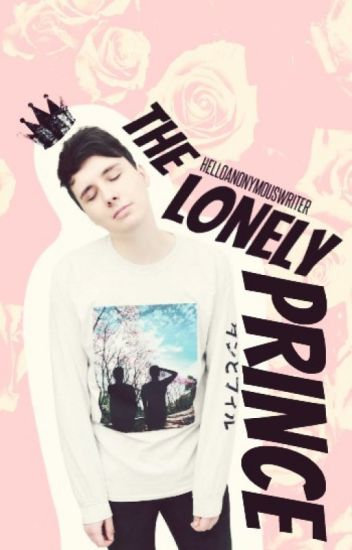 The Lonely Prince || Phan
