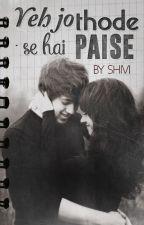Ye Jo Those Se Hain Paise .... by -Zesty-