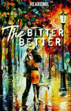The Bitter Better(on-going) by Hearomil