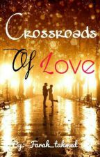 The Crossroads of Love  by Farah_tahmed