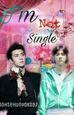 I'm Not Single by oohsehunyoko97